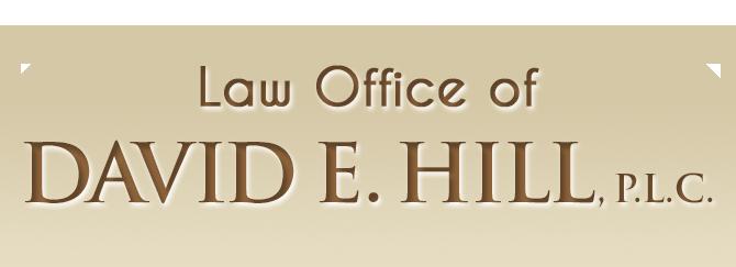 Law Office of David E. Hill, P.L.C.